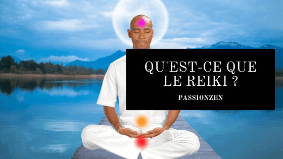 Qu'est-ce que le reiki ?